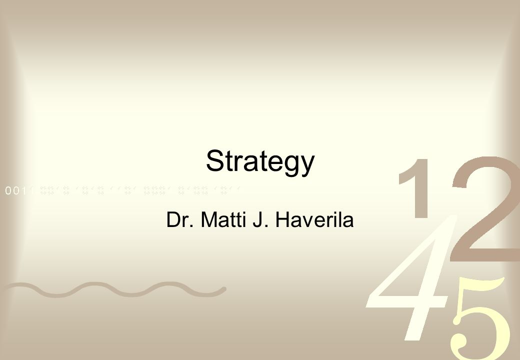 Strategy Dr. Matti J. Haverila