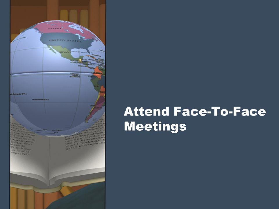 Attend Face-To-Face Meetings