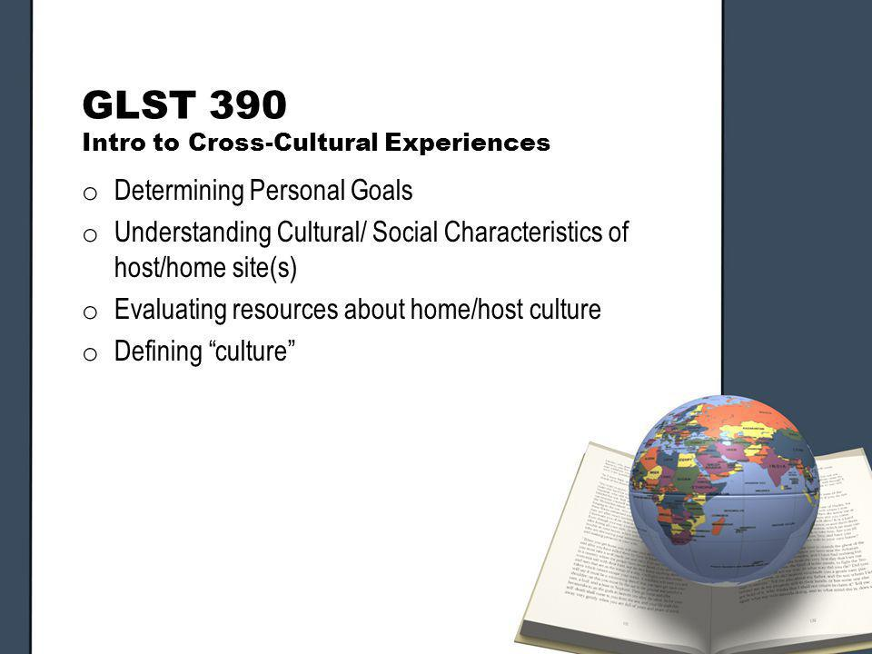 GLST 390 Intro to Cross-Cultural Experiences