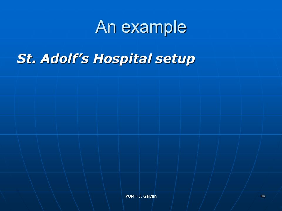 An example St. Adolf's Hospital setup POM - J. Galván