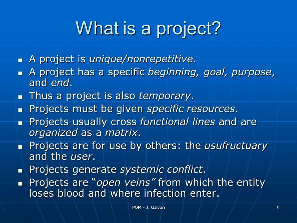 What is a project A project is unique/nonrepetitive.