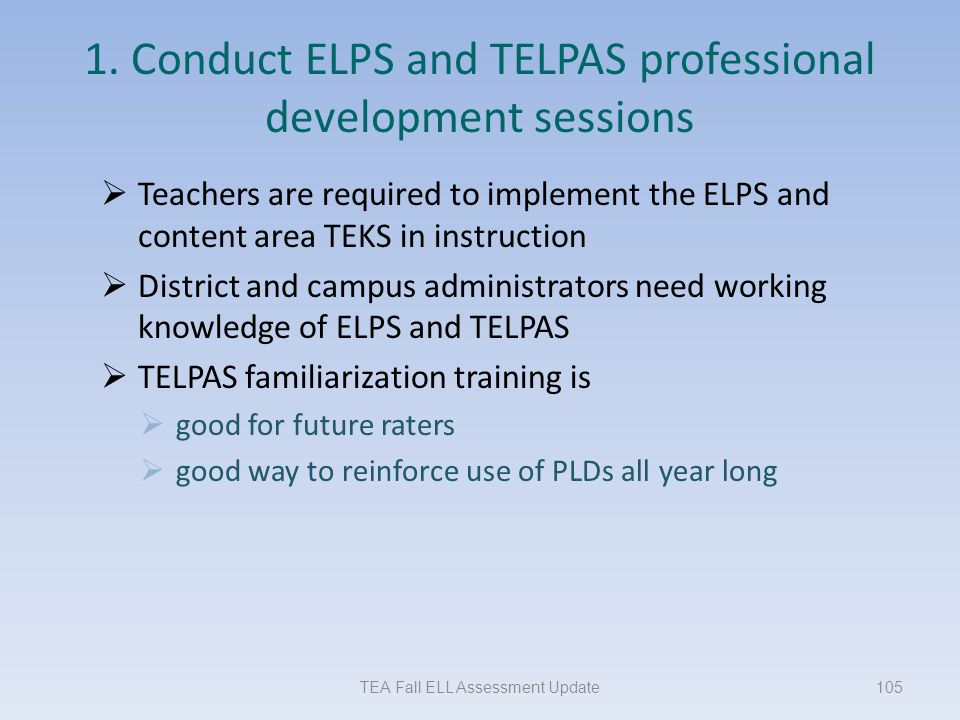 1. Conduct ELPS and TELPAS professional development sessions