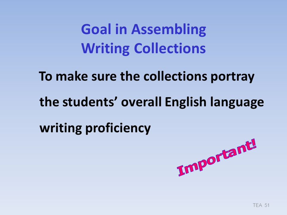 Goal in Assembling Writing Collections