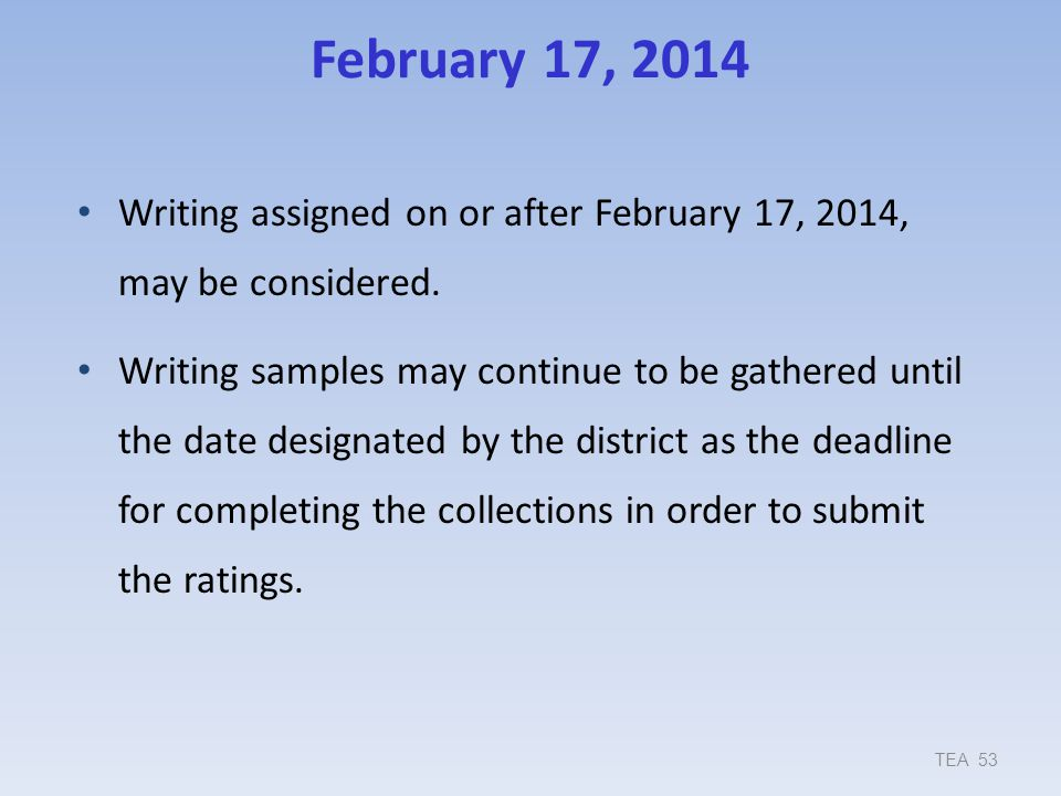 February 17, 2014 9/17/2013. Writing assigned on or after February 17, 2014, may be considered.