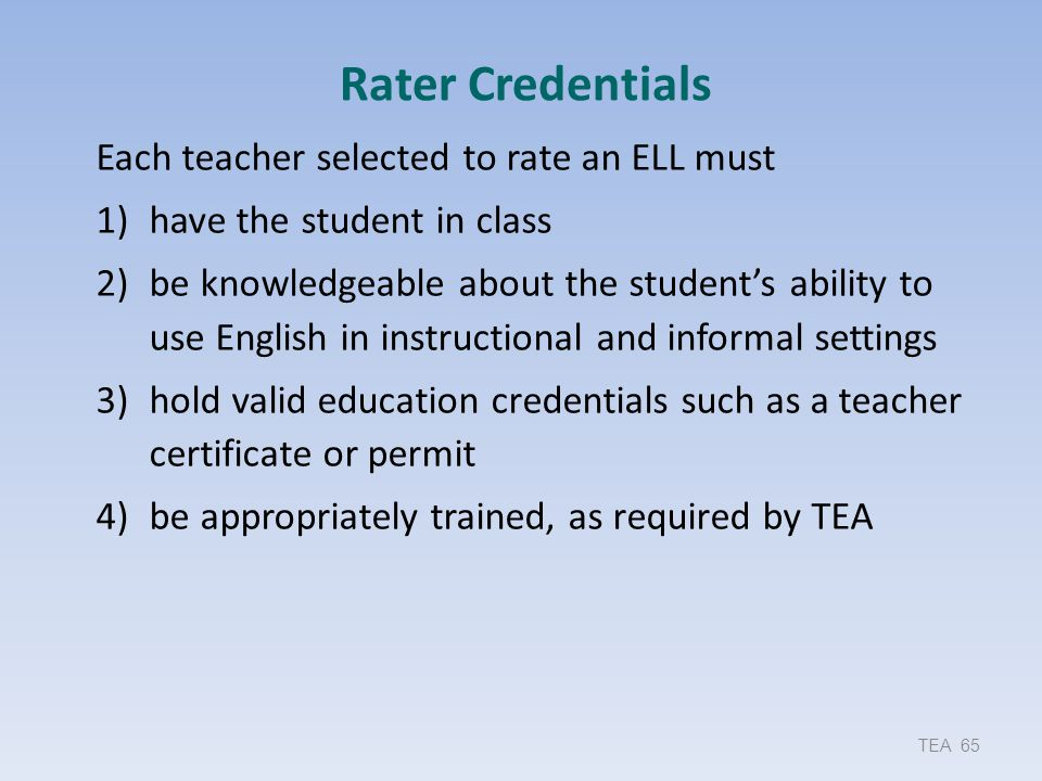 Rater Credentials Each teacher selected to rate an ELL must
