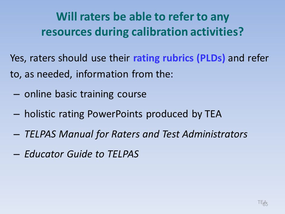 9/17/2013 Will raters be able to refer to any resources during calibration activities
