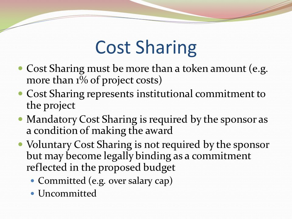 Cost Sharing Cost Sharing must be more than a token amount (e.g. more than 1% of project costs)