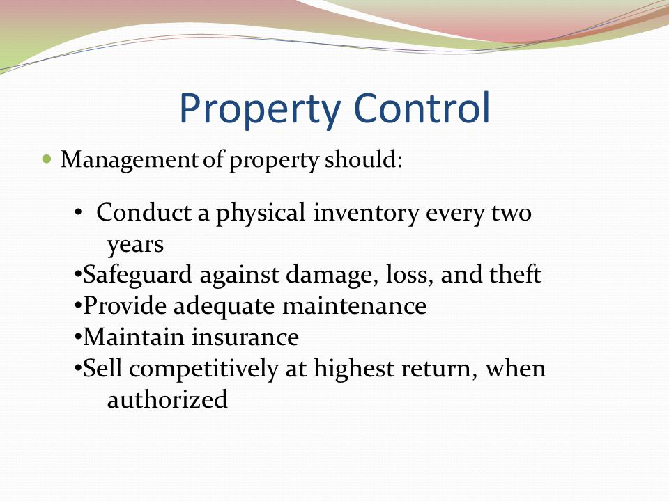 Property Control Conduct a physical inventory every two years