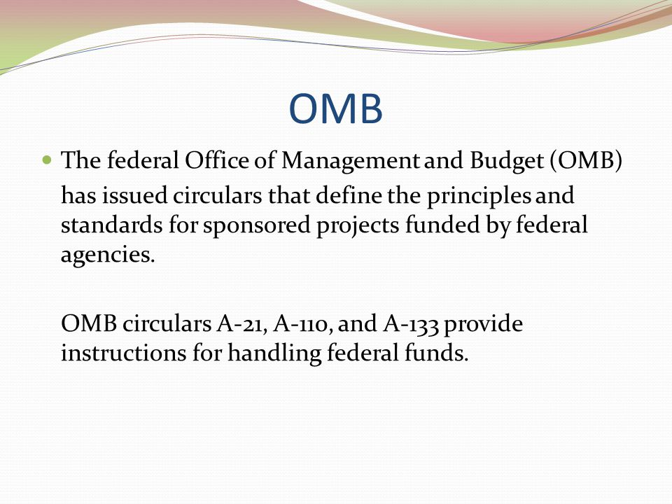 OMB The federal Office of Management and Budget (OMB)
