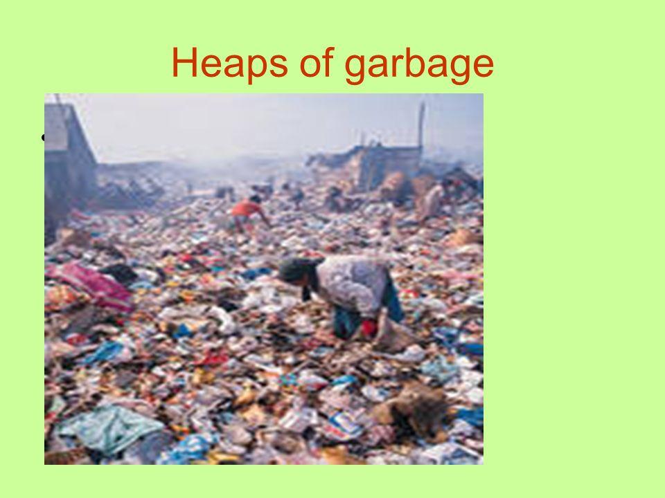 Heaps of garbage THEIR LIFE ON SLAG HEAPS