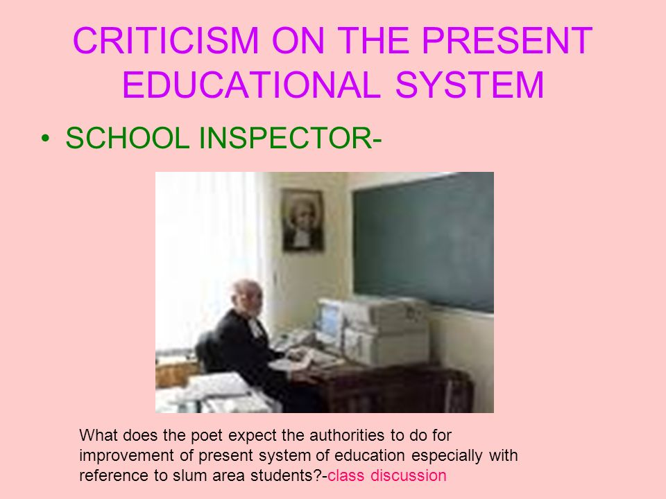 CRITICISM ON THE PRESENT EDUCATIONAL SYSTEM