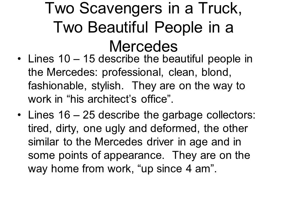 Two Scavengers in a Truck, Two Beautiful People in a Mercedes