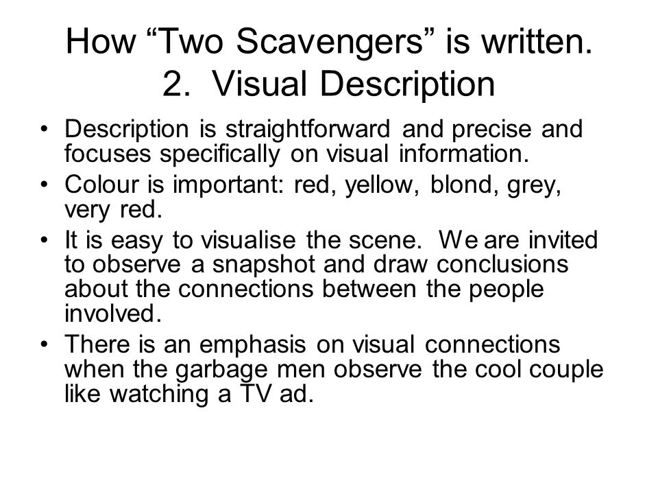 How Two Scavengers is written. 2. Visual Description