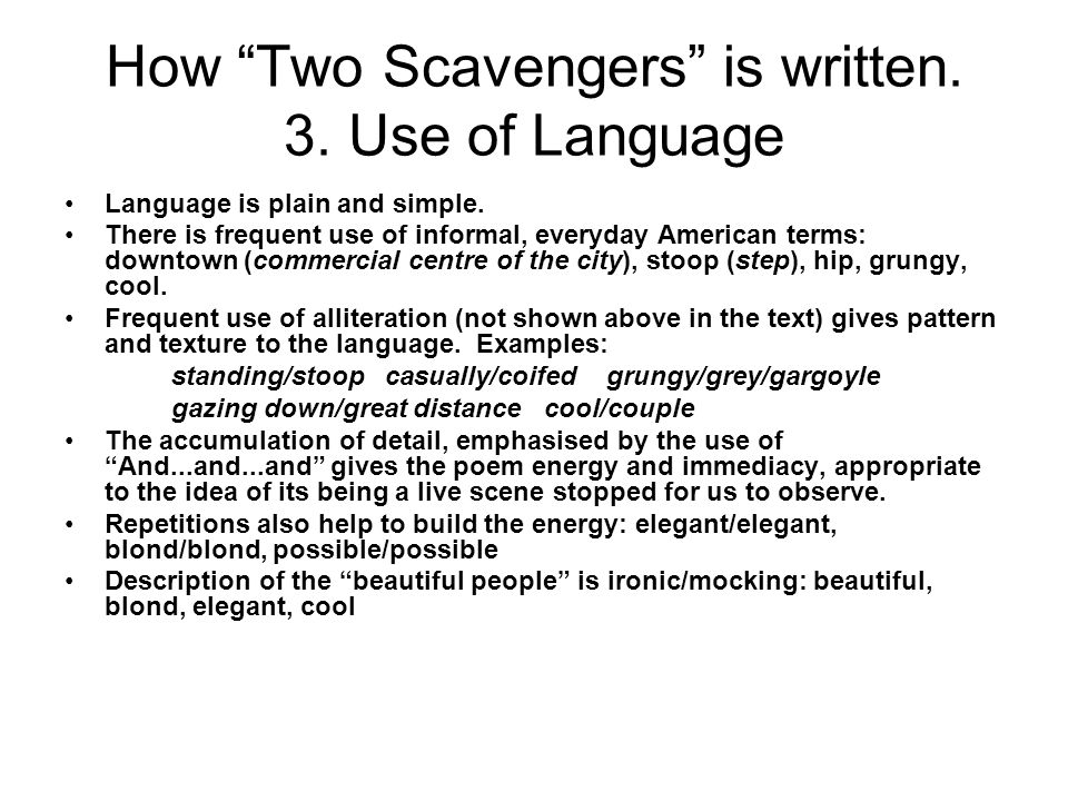 How Two Scavengers is written. 3. Use of Language