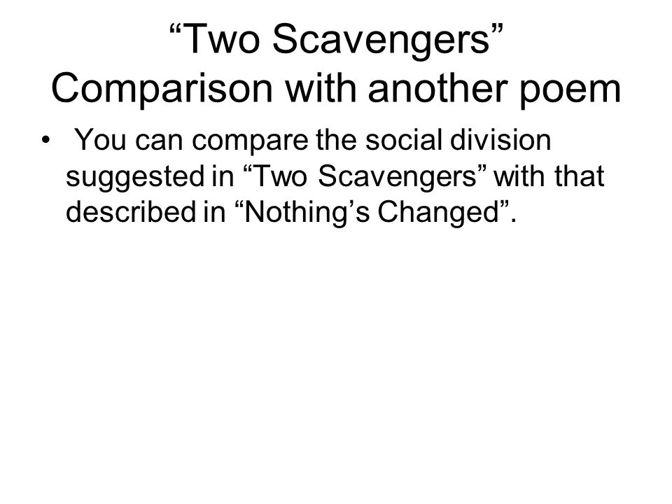 Two Scavengers Comparison with another poem
