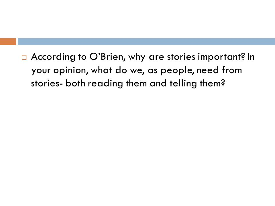 According to O'Brien, why are stories important
