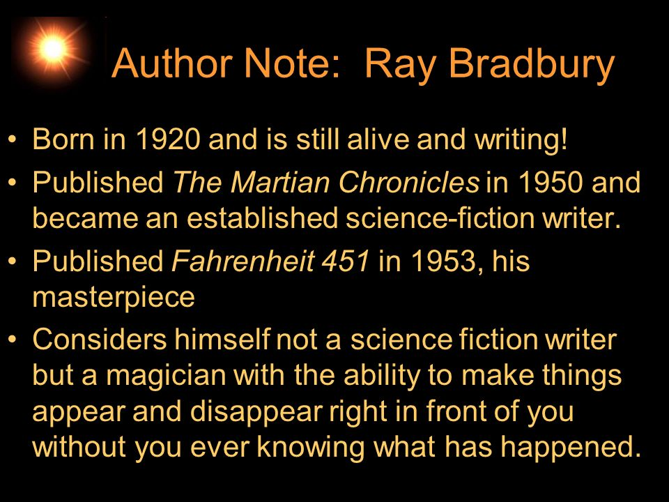Author Note: Ray Bradbury