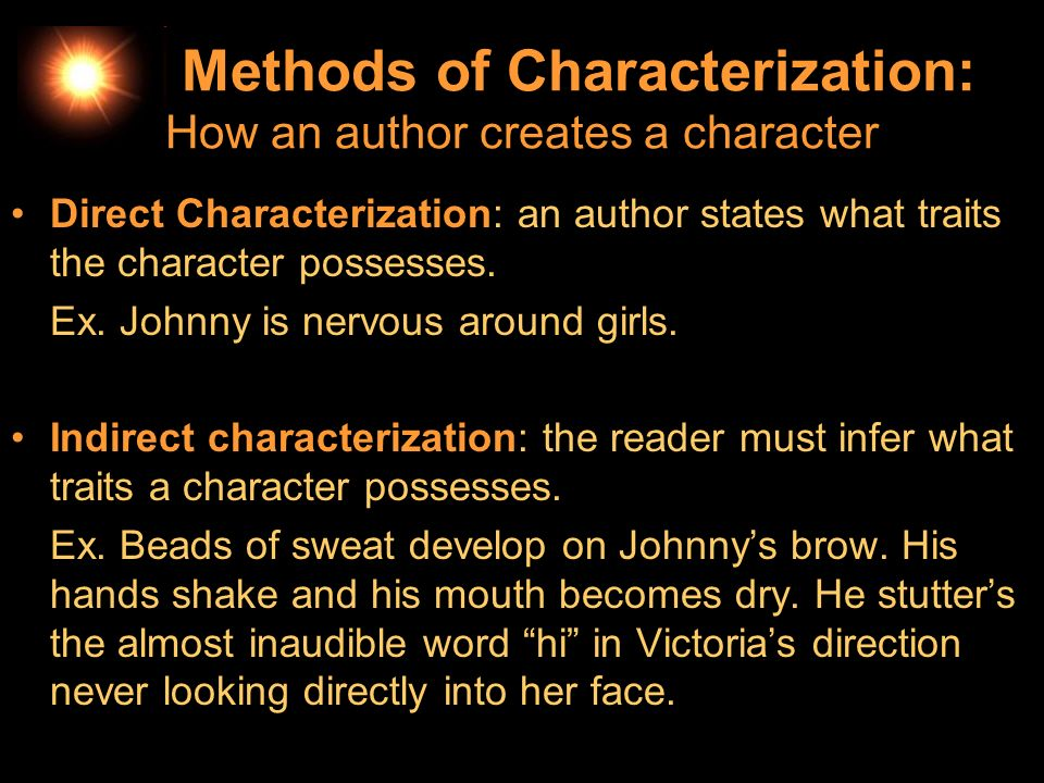 Methods of Characterization: How an author creates a character