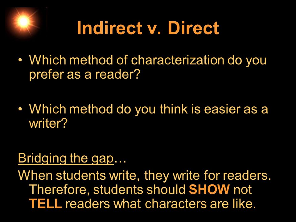 Indirect v. Direct Which method of characterization do you prefer as a reader Which method do you think is easier as a writer