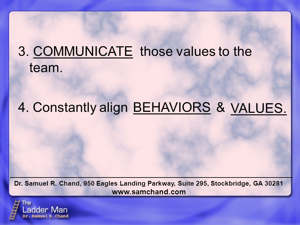 3. those values to the team. COMMUNICATE