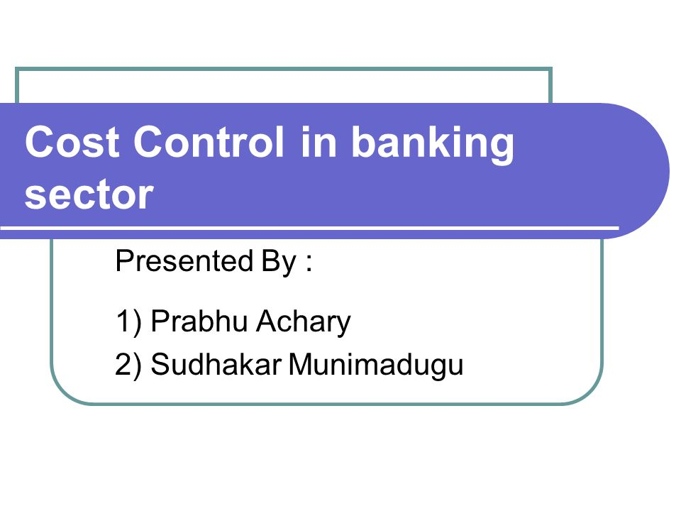 Cost Control in banking sector