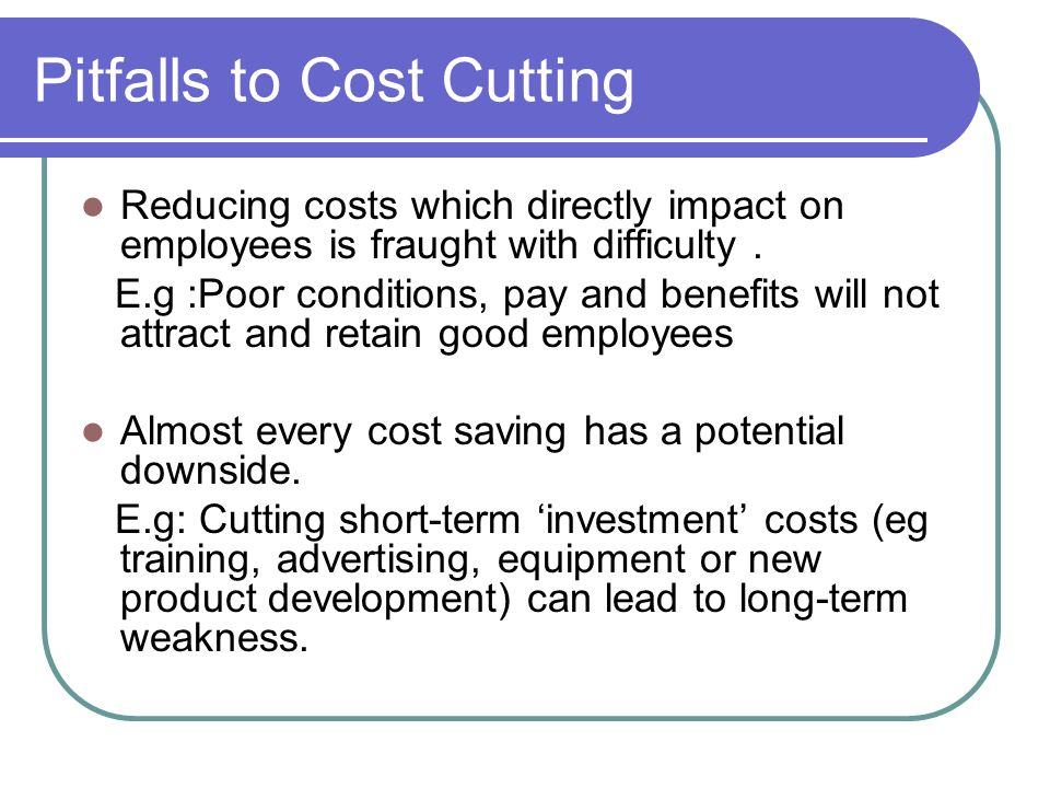 Pitfalls to Cost Cutting