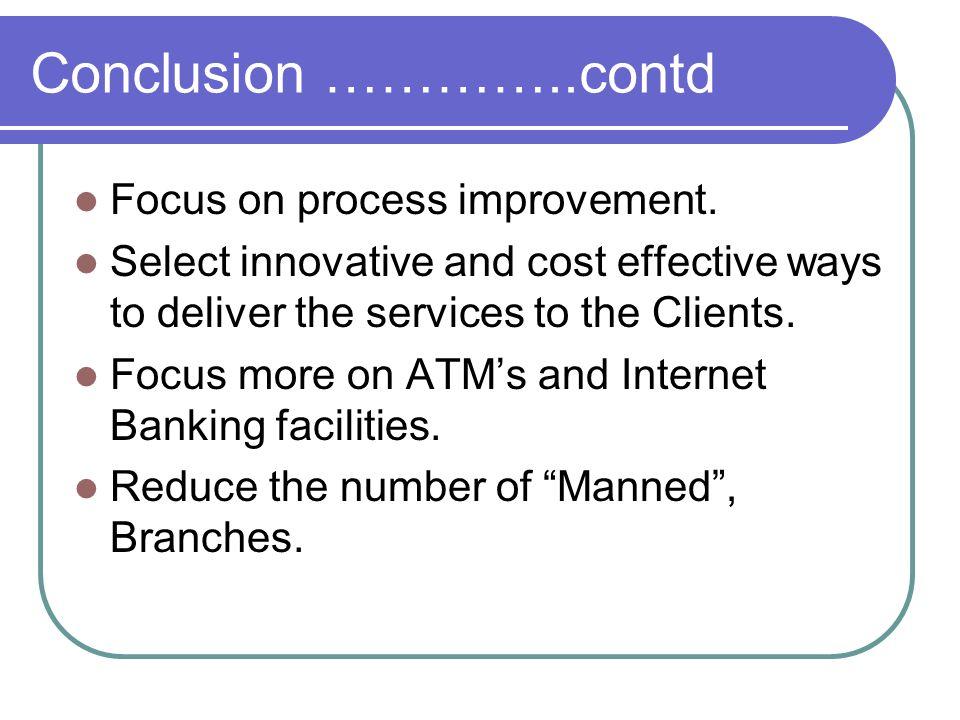 Conclusion …………..contd Focus on process improvement.