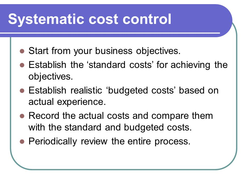 Systematic cost control