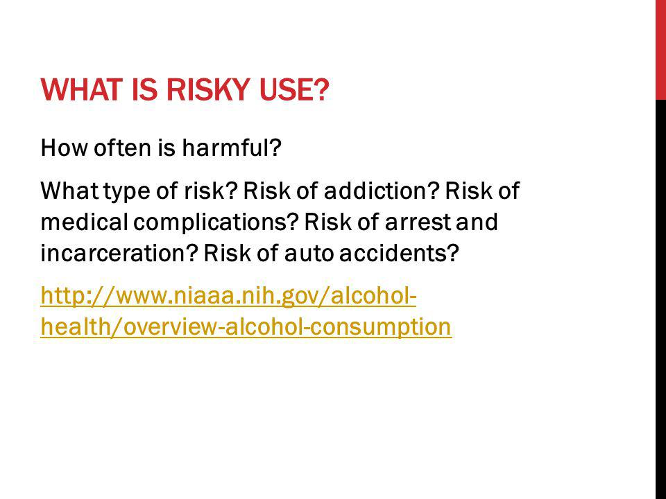 What is risky use