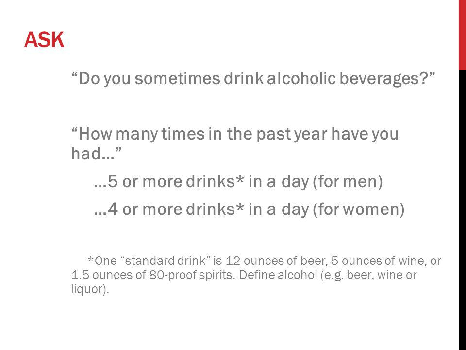 ASK Do you sometimes drink alcoholic beverages
