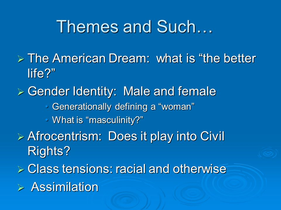 Themes and Such… The American Dream: what is the better life