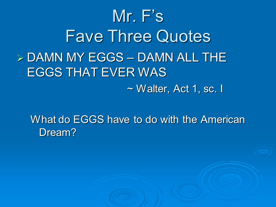 Mr. F's Fave Three Quotes