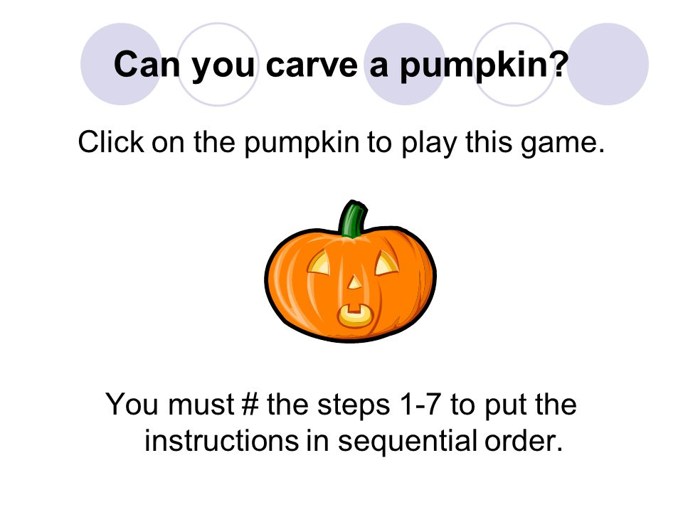 Can you carve a pumpkin Click on the pumpkin to play this game.