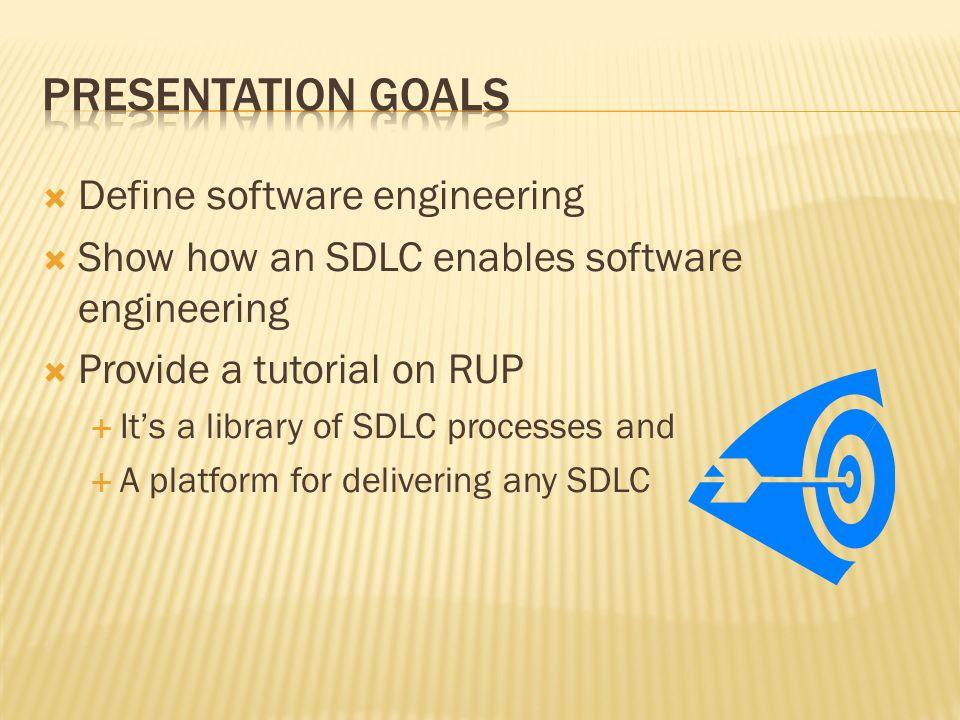 Presentation Goals Define software engineering
