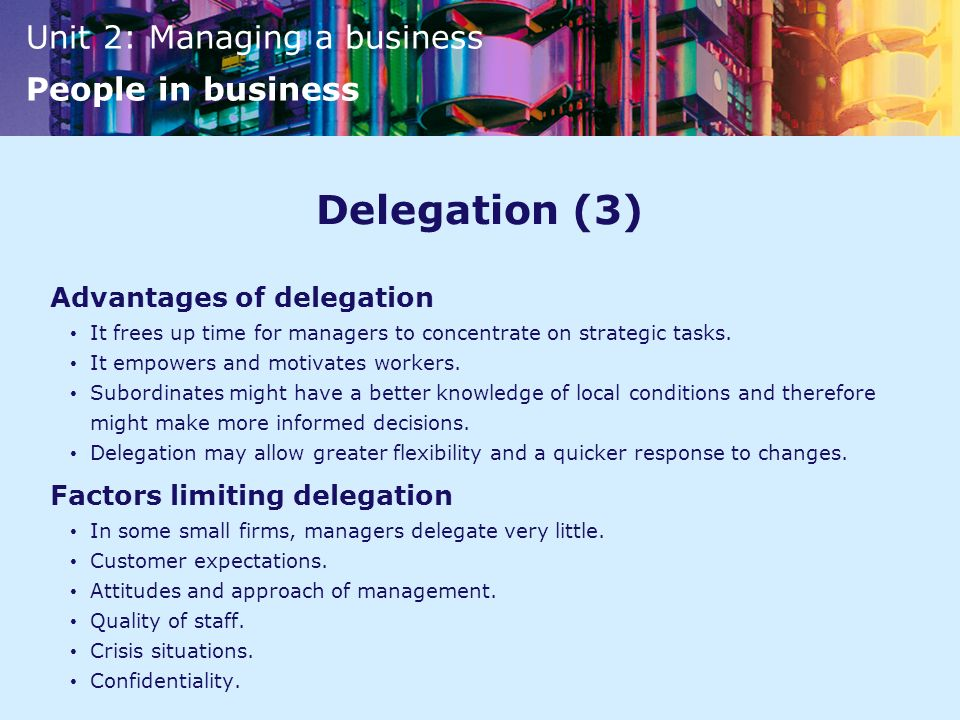 Delegation (3) Advantages of delegation Factors limiting delegation
