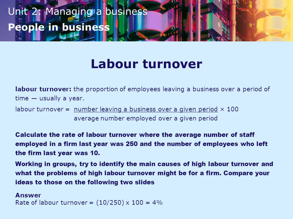Labour turnover labour turnover: the proportion of employees leaving a business over a period of time — usually a year.