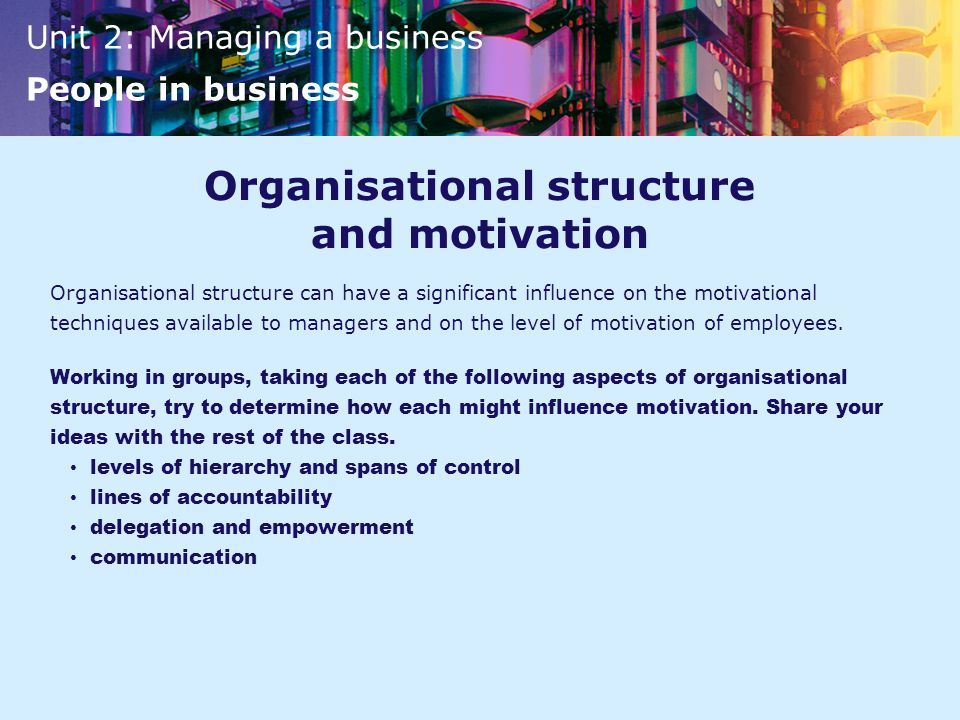 Organisational structure and motivation