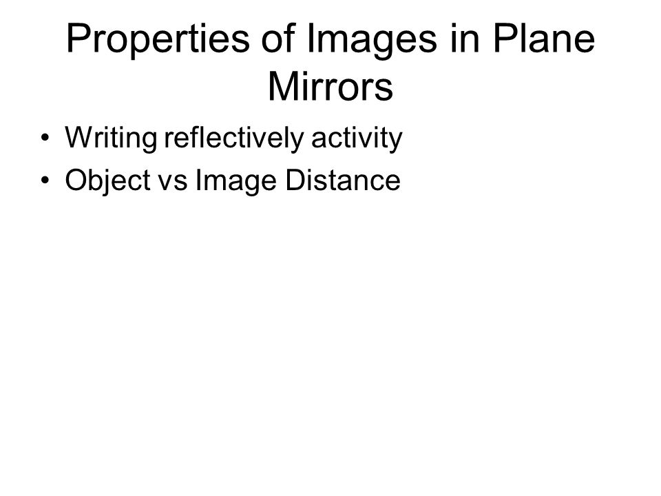 Properties of Images in Plane Mirrors