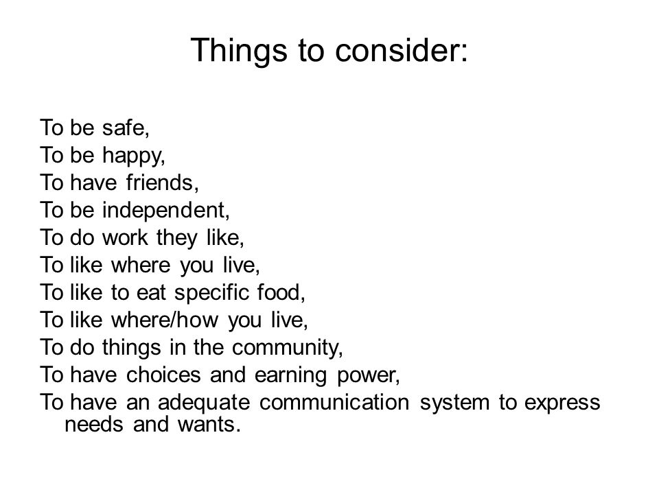 Things to consider: