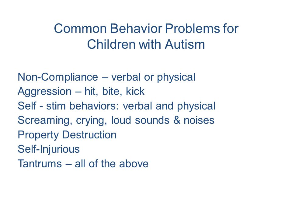 Common Behavior Problems for Children with Autism