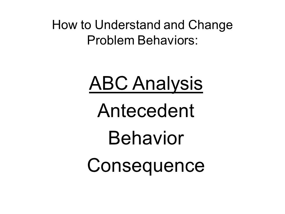 How to Understand and Change Problem Behaviors: