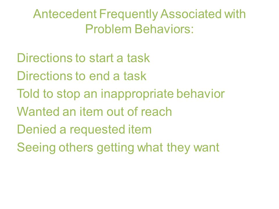 Antecedent Frequently Associated with Problem Behaviors: