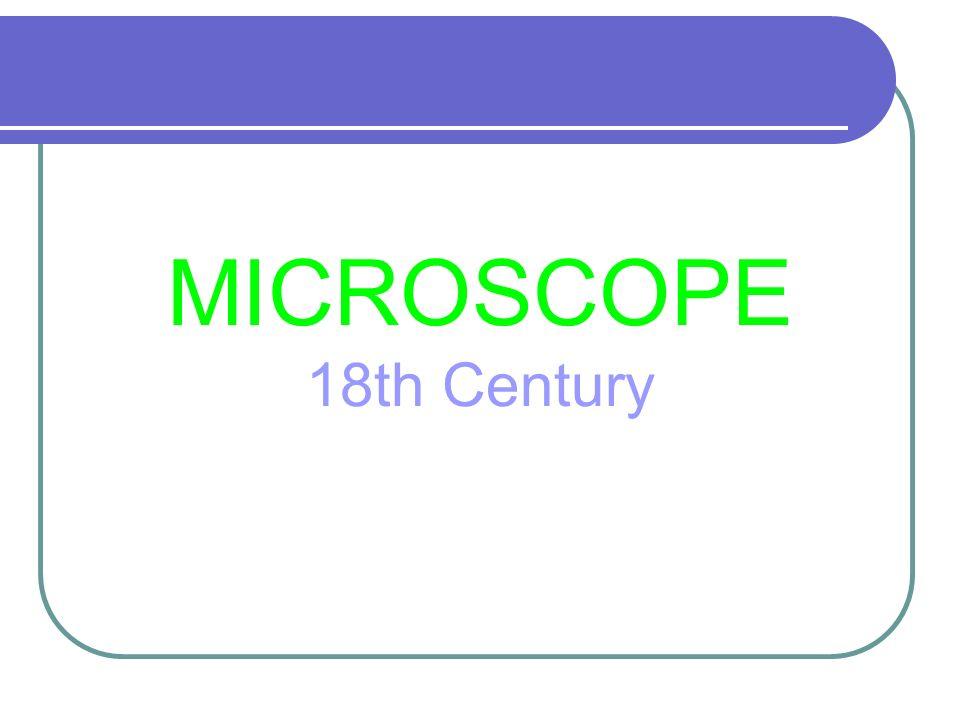 MICROSCOPE 18th Century