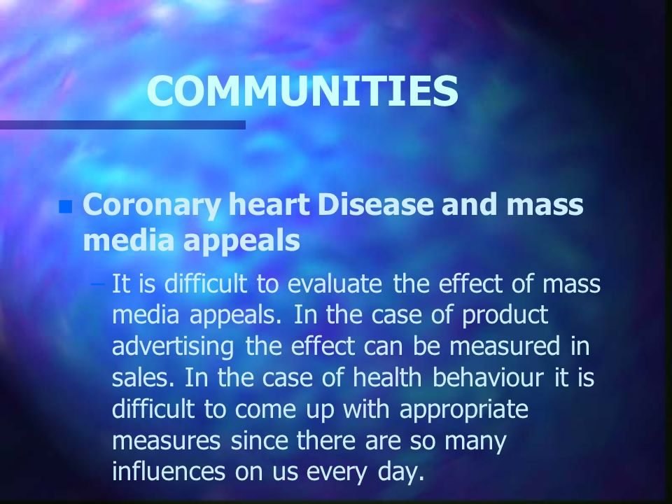 COMMUNITIES Coronary heart Disease and mass media appeals