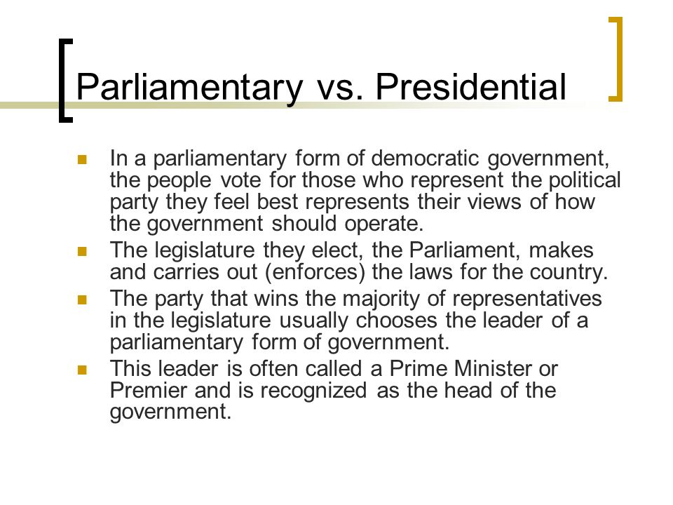 Parliamentary vs. Presidential