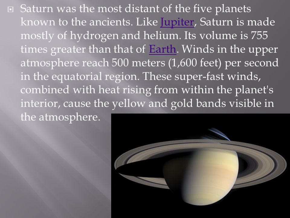 Saturn was the most distant of the five planets known to the ancients