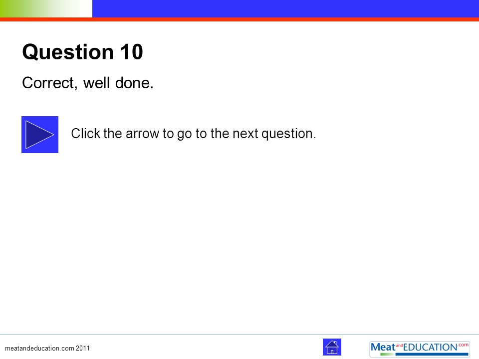 Question 10 Correct, well done.