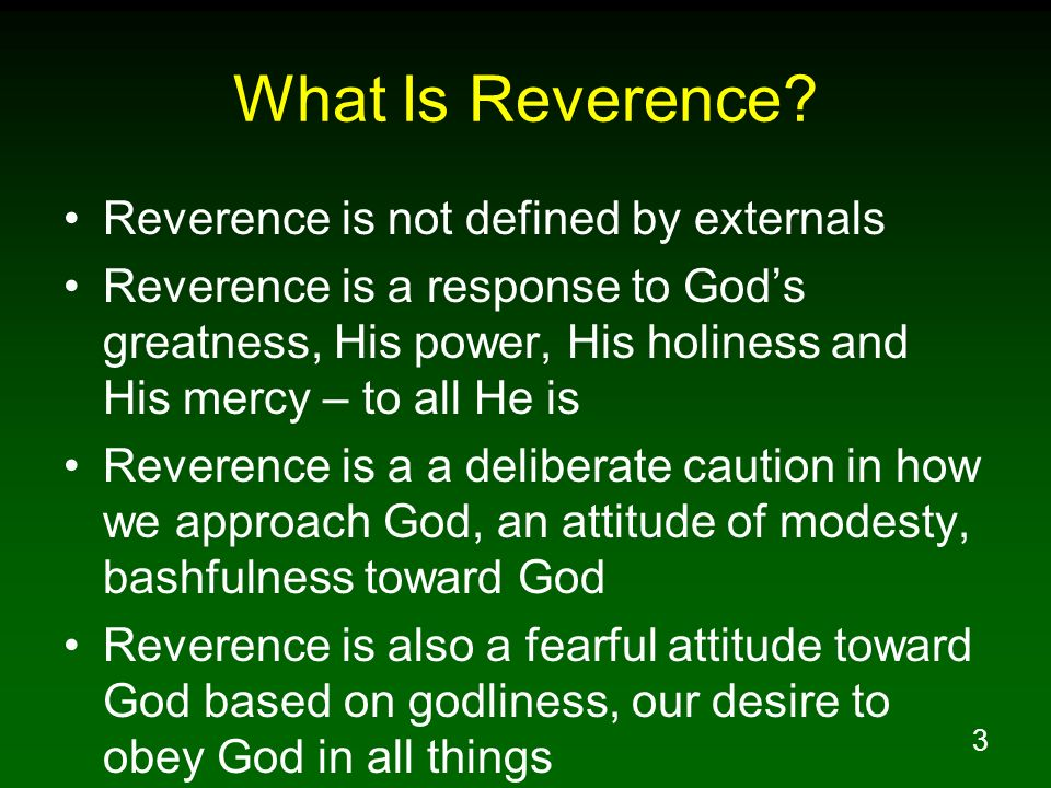 What Is Reverence Reverence is not defined by externals