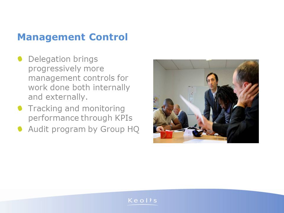 Management Control Delegation brings progressively more management controls for work done both internally and externally.