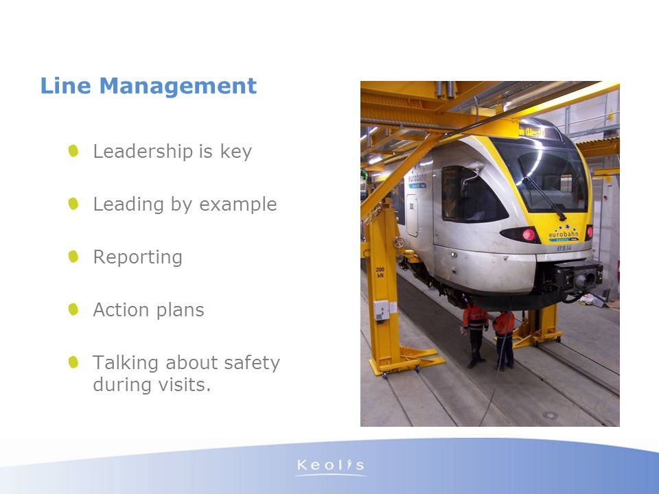 Line Management Leadership is key Leading by example Reporting